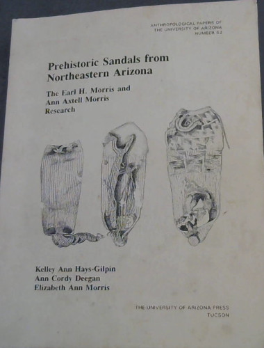 Image for Prehistoric Sandals from Northeastern Arizona: The Earl H. Morris and Ann Axtell Morris Research (Anthropological Papers of the The university of Arizona Number 62)
