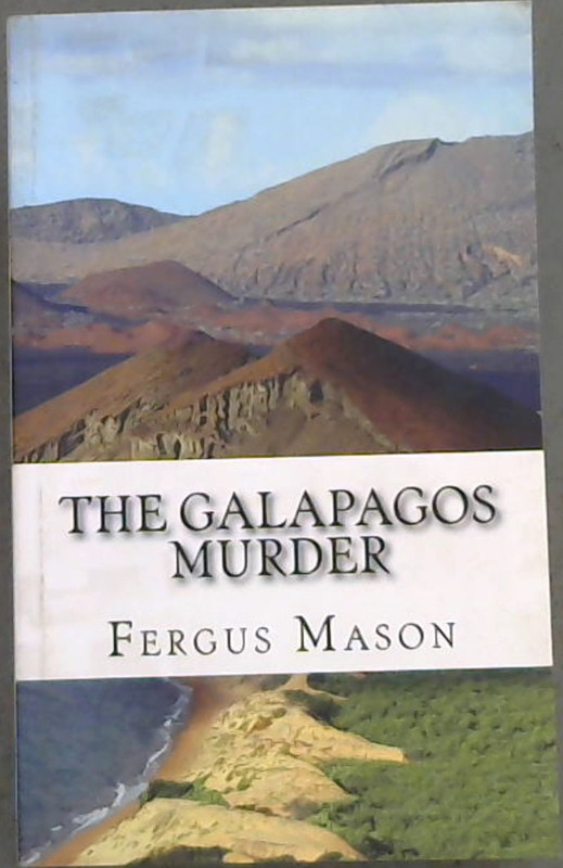Image for The Galapagos Murder: The Murder Mystery That Rocked the Equator