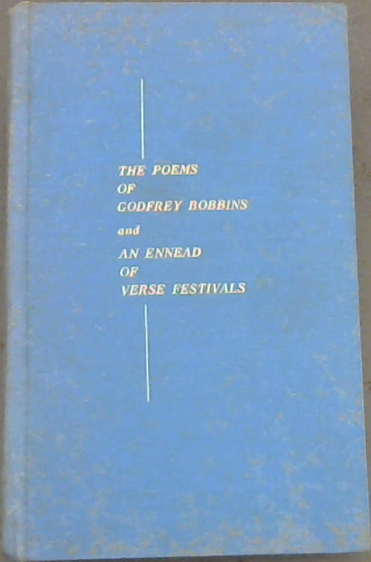 Image for The Poems Of Godfrey Bobbins and An Ennead Of Verse Festivals