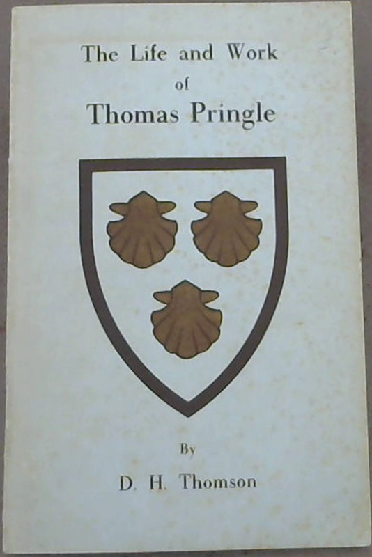Image for The Life and Work of Thomas Pringle: A Lecture given to The Society of English Speaking South Africans