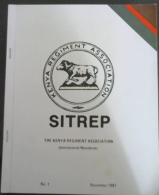 Image for Sitrep : The Kenya Regiment Association - International Newsletter - No. 1, November 1987