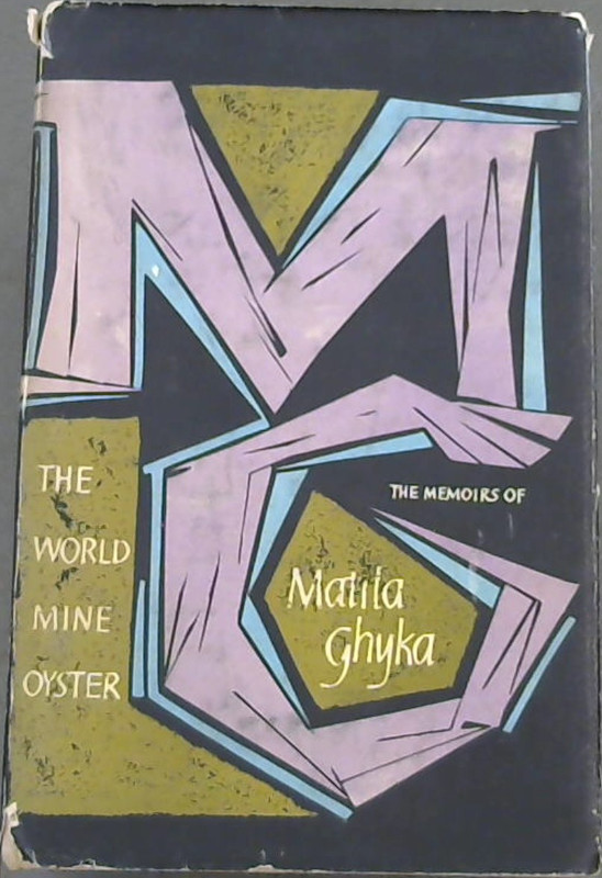 Image for The World Mine Oyster : The Memoirs of Matila Ghyka, KCVO, MC