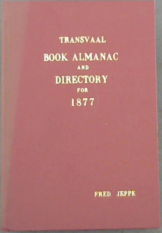 Image for Transvaal book almanac and directory for 1877 (Reprints - The State Library ; no. 80)