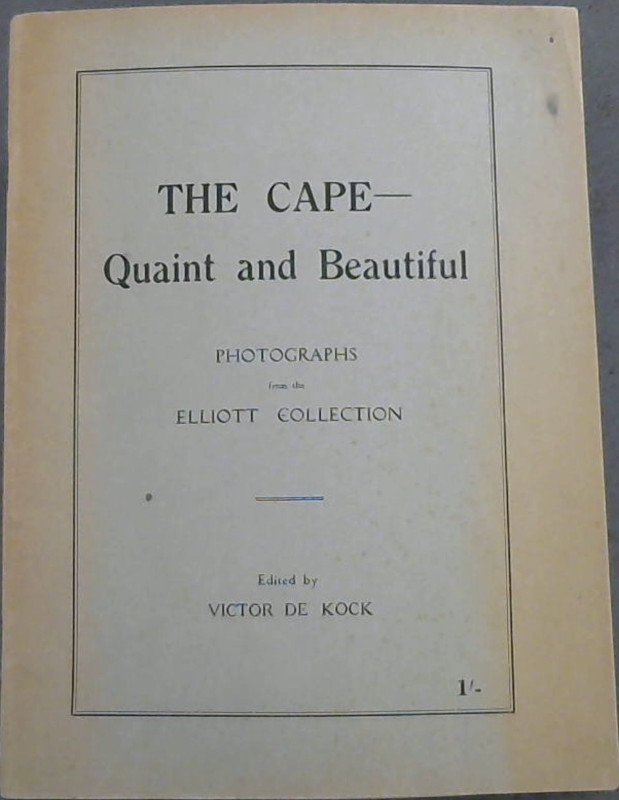 Image for The Cape - Quaint and Beautiful : Photographs from the Elliott Collection