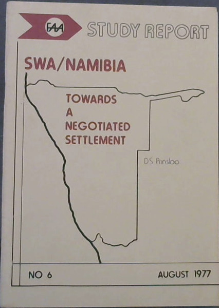 Image for SWA/Namibia: Towards a negotiated settlement (FAA study report ; no. 6)