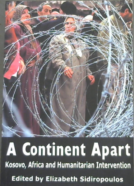 Image for A Continent Apart: Kosovo, Africa and Humanitarian Intervention