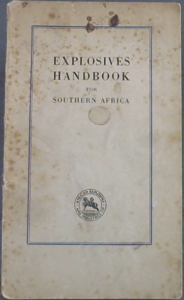 Image for Explosives Handbook for Southern Africa : A Manual for Miners, Quarrymen, Farmers and Industrialists