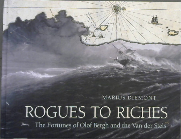 Image for Rogues to Riches : The Fortunes of Olof Bergh and the Van der Stels