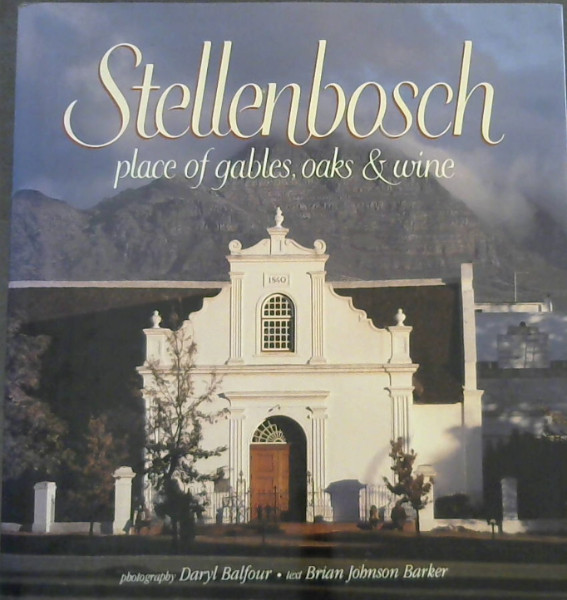 Image for Stellenbosch: Place of Oaks, Gables and Wine