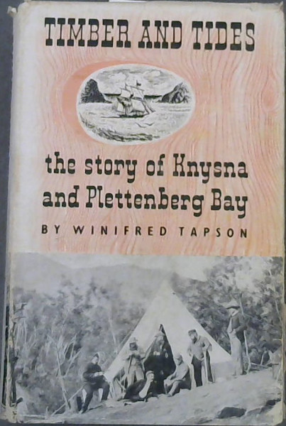 Image for Timber and Tides : The Story of Knysna and Plettenberg Bay