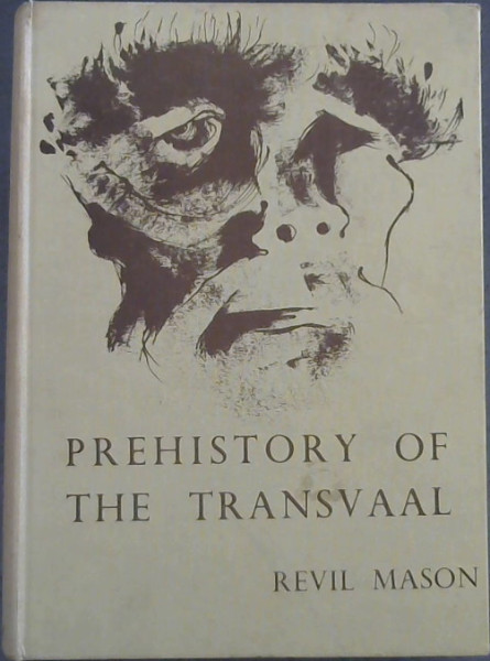 Image for Prehistory of the Transvaal : a record of human activity