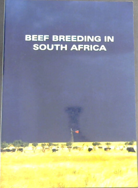 Image for Beef Breeding in South Africa. : Agricultural Research Council Animal Improvement Institute. Commemorating 40 years of beef cattle performance testing 1959-1999