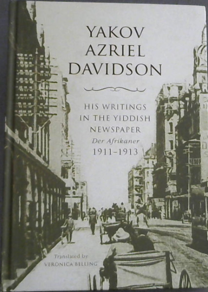 "Image for Yakov Azriel Davidson: His Writings in the Yiddish Newspaper ""Der Afrikaner"" 1911 - 1913"
