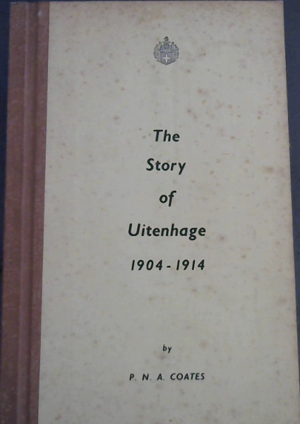 Image for The Story of Uitenhage 1904-1914