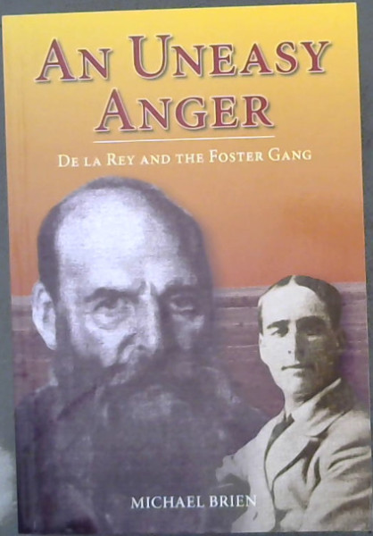 Image for An Uneasy Anger : De La Rey and the Foster Gang