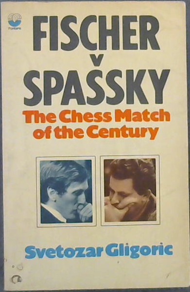 Image for Fischer V Spassky : The Chess Match Of The Century
