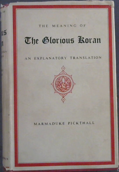 Image for The Meaning of The Glorious Koran : An Explanatory  Translation