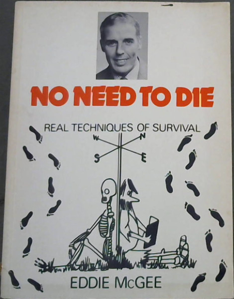 Image for No Need to Die: Real Techniques of Survival