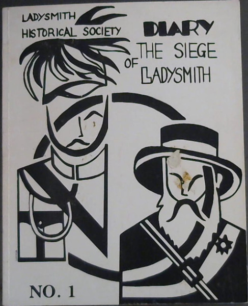 Image for Diary of the Siege of Ladysmith - by Major G F Tatham of the Natal Carbineers and resident of Ladysmith at the time of the Siege