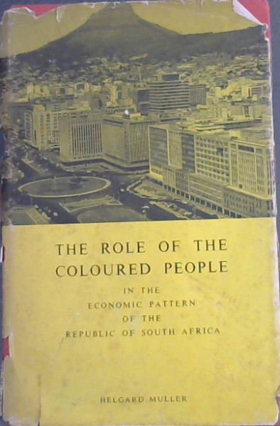 Image for The Role of the Coloured People in the Economic Pattern of the Republic of South Africa