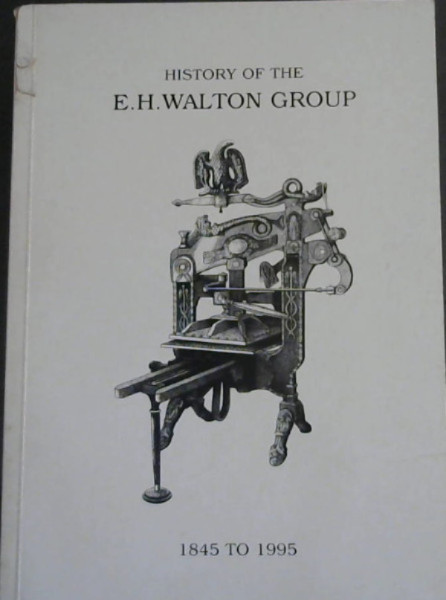 Image for History of E H Walton Group 1845 to 1995