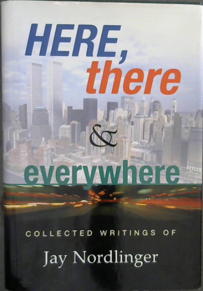 Image for Here, There & Everywhere: Collected Writings of Jay Nordlinger