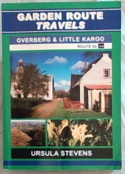 Image for Garden Route Travels: The Overberg and Little Karoo