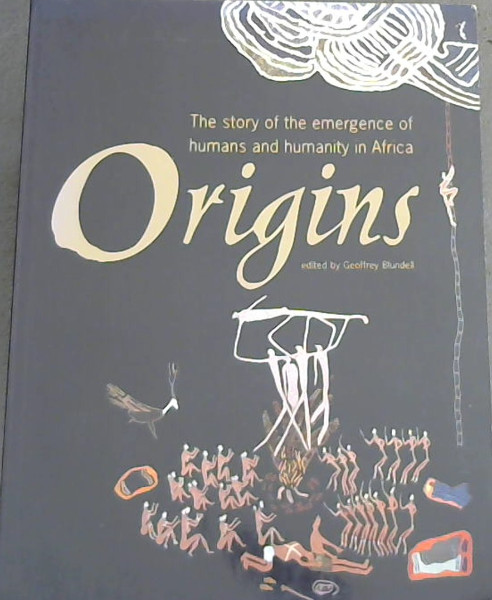 Image for Origins, The Story of the Emergence of Humans and Humanity in Africa