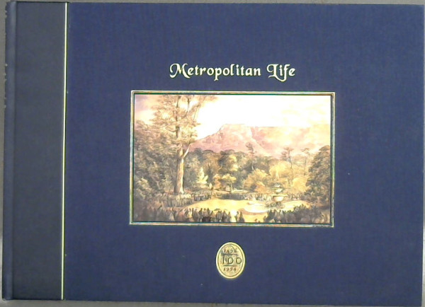 Image for Metropolitan Life - 100 Years - 1898-1998