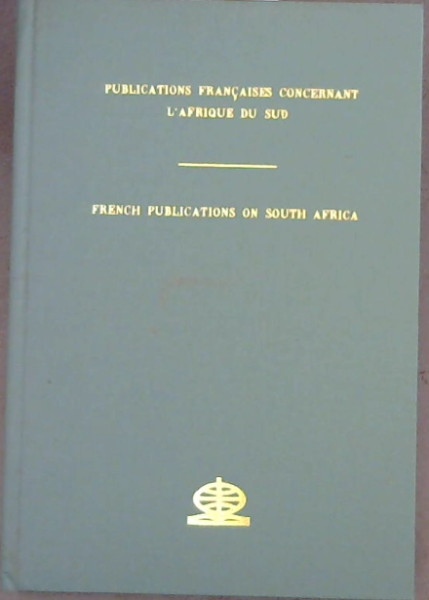 Image for French Publications on South Africa: a bibliography of books and pamphlets to the year 1935