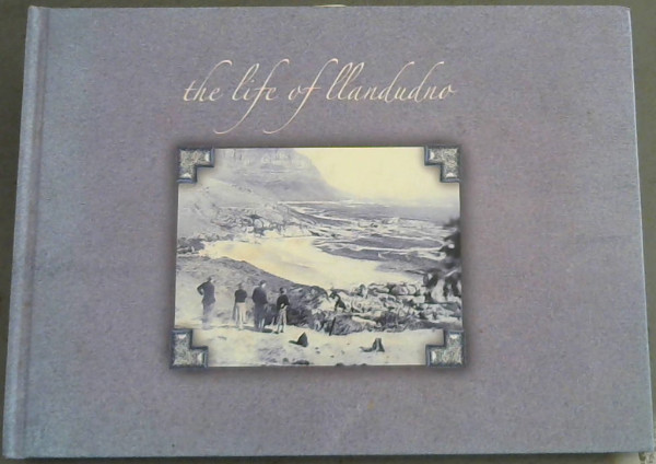 Image for The Life of Llandudno : A South African Story