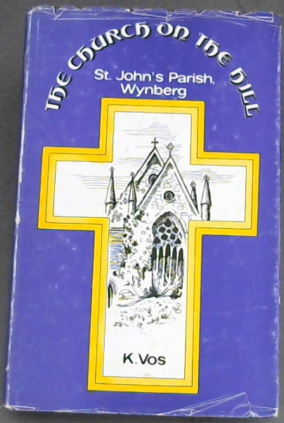 Image for The Church on the hill;: St. John's Parish, Wynberg