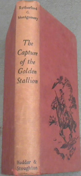 Image for The  Capture of  the  Golden  Stallion