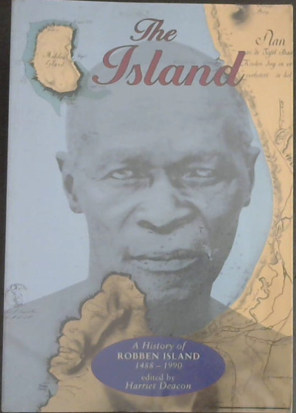 Image for The Island: A History of Robben Island, 1488-1990 (Mayibuye history and literature series)