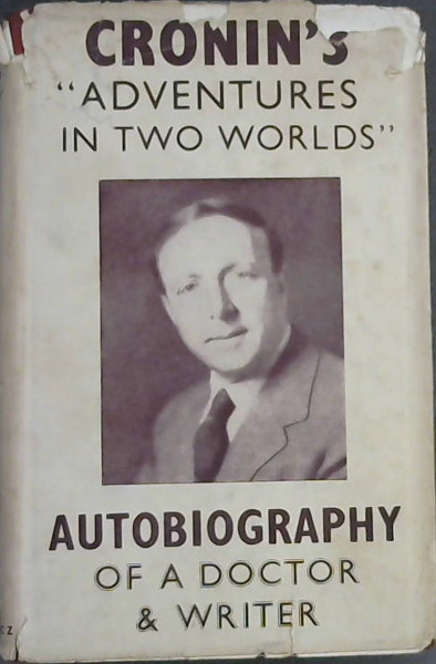 "Image for Cronin's ""Adventures in Two Worlds"" : Autobiography of a Doctor & Writer"