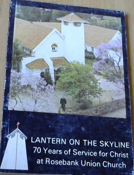 Image for Lantern on the Skyline 70 Years of Service for Christ at Rosebank Union Church