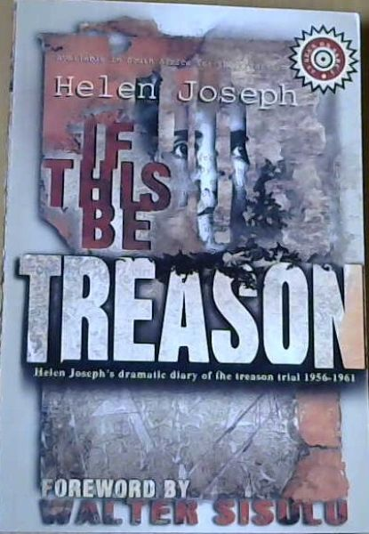 Image for If This Be Treason;Helen Joseph's Diary Of The Treason Trail 1956 - 1961