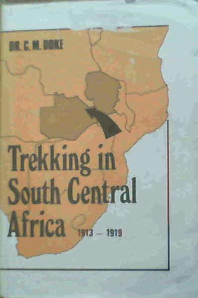 Image for Trekking in South Central Africa 1913 - 1919