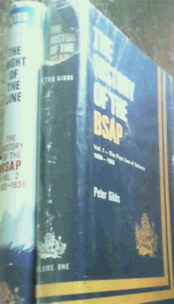 Image for The History of the BSAP / British South Africa Police Volume One The First Line of Defence Volume Two The Right of the Line