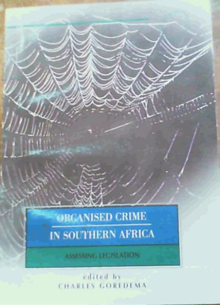 Image for Organised Crime in Southern Africa: Assessing Legislation;ISS Monograph Series ;No 56, June 2001