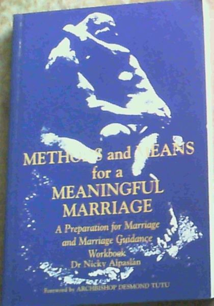 Image for Methods And Means For A Meaningful Marriage:A Preparation For Marriage And Marriage Guidance Workbook