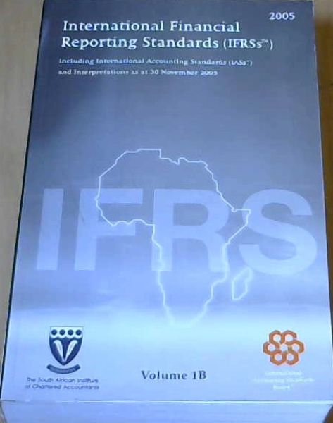 Image for International Financial Reporting Standards (IFRSs) 2005 including International Accounting Standards and Interpretation approved as at 30 November 2005 Volume 1B
