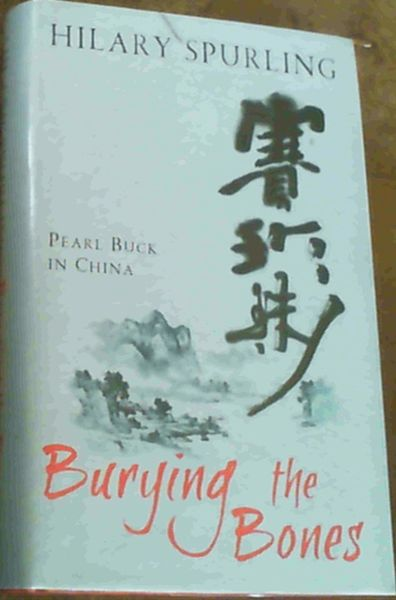 Image for Burying The Bones: Pearl Buck In China