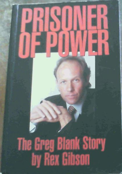 Image for Prisoner of Power: The Greg Blank Story
