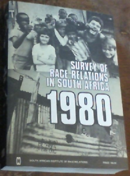 Image for Survey of Race Relations in South Africa 1980
