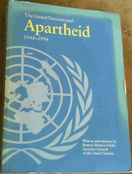 Image for The United Nations and Apartheid 1948-1994