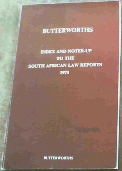 Image for Butterworths Index and Noter - Up to the South African Law Reports 1973