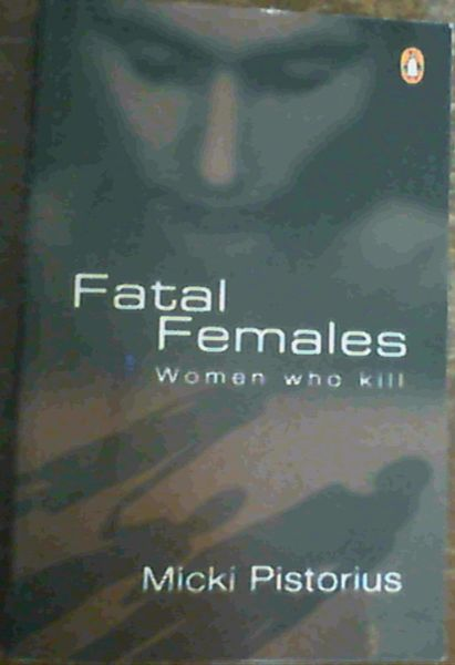 Image for Fatal Females: Women Who Kill