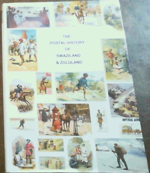 Image for The Postal History of Swaziland & Zululand