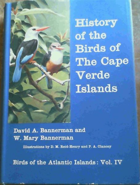 Image for History of the Birds of The Cape Verde Islands : Volume 4 Birds of the Atlantic Islands